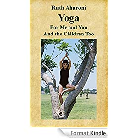 Yoga - For Me and You and the Children Too (Children's Books for the Whole Family) (English Edition)
