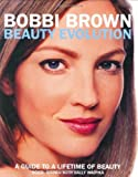img - for Bobbi Brown Beauty Evolution: A Guide to a Lifetime of Beauty by Bobbi Brown (2003-04-17) book / textbook / text book
