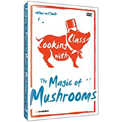 Cooking with Class: Magic of Mushrooms