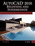 img - for AutoCAD 2016: Beginning and Intermediate book / textbook / text book