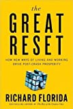 img - for Richard Florida'sThe Great Reset: How New Ways of Living and Working Drive Post-Crash Prosperity [Hardcover](2010) book / textbook / text book