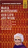 img - for Maria Montessori: Her Life and Work by E. M. Standing (1962-11-01) book / textbook / text book