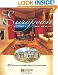 European Luxury Home Plans: 65 Europe...