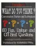 What Do You Think ?: Conversation Starters and Icebreakers