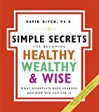 The Simple Secrets for Becoming Healthy, Wealthy, and Wise (100 Simple Secrets)