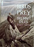 Birds of Prey of the British Isles (0715397826) by Martin, Brian P.