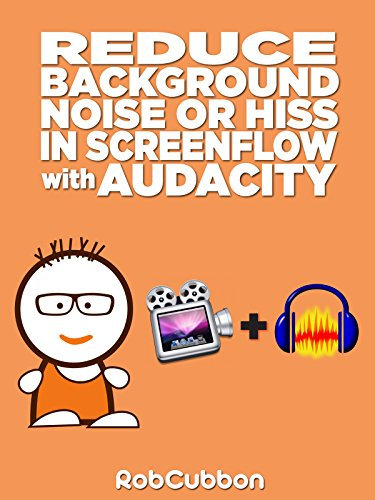 Reduce Background Noise or Hiss in Screenflow with Audacity