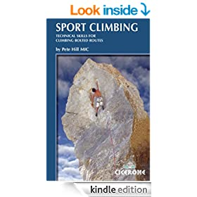 Sport Climbing: Techniques for climbing bolted routes (Cicerone Guide)
