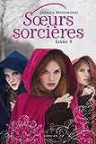 Soeurs sorci�res - Livre 3