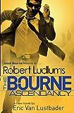 Robert Ludlum Robert Ludlum's The Bourne Ascendancy