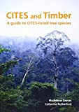 img - for CITES and Timber: A guide to CITES-listed tree species book / textbook / text book