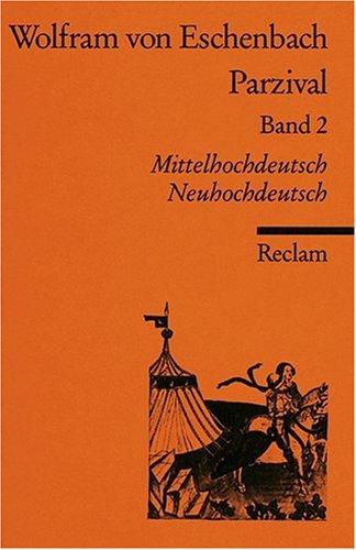 Parzival: Buch 9-16. Mittelhochdt. /Neuhochdt.: Mittelhochdeutsch / Neuhochdeutsch: BD 2
