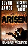 img - for Arisen, Book Four - Maximum Violence book / textbook / text book