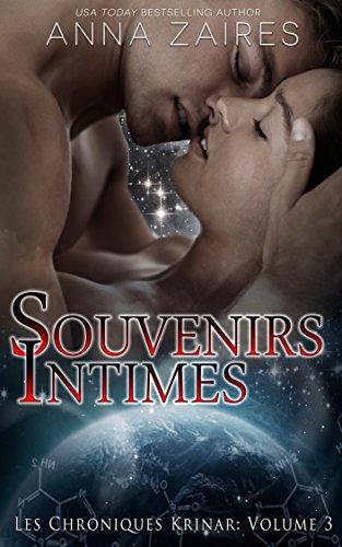 Anna Zaires - Souvenirs Intimes (Les Chroniques Krinar: Volume 3)