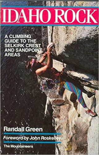 Idaho Rock: A Climbing Guide to the Selkirk Crest and Sandpoint Areas