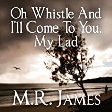 Oh Whistle and I'll Come to You, My Lad (       UNABRIDGED) by M. R. James Narrated by David Suchet