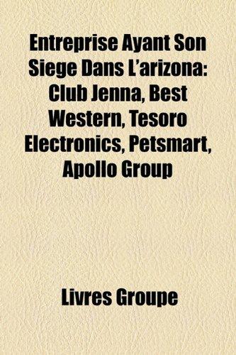 entreprise-ayant-son-sige-dans-larizona-club-jenna-best-western-tesoro-electronics-petsmart-apollo-g