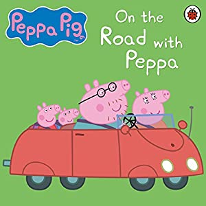 Peppa Pig: On the Road with Peppa Hörbuch von John Sparkes Gesprochen von: John Sparkes
