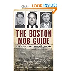 The Boston Mob Guide: Hit Men, Hoodlums &amp; Hideouts (MA) (The History Press) by Beverly Ford and Stephanie Schorow