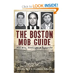 The Boston Mob Guide: Hit Men, Hoodlums and Hideouts (MA) (The History Press) by Beverly Ford and Stephanie Schorow