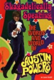 img - for Shagadelically Speaking: The Words and World of Austin Powers book / textbook / text book