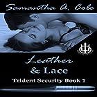 Leather & Lace: Trident Security, Book 1 Hörbuch von Samantha A. Cole Gesprochen von: Liza Bella Patron