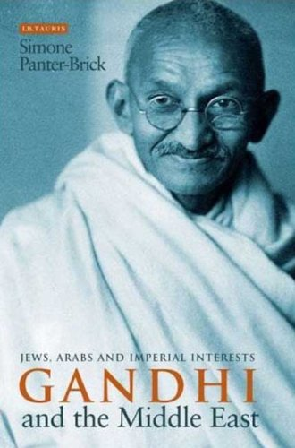 Gandhi in the Middle East: Jews, Arabs and Imperial Interests