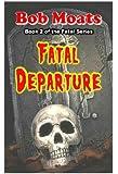 Fatal Departure (Fatal Series Book 2)