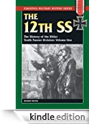 12th SS: Vol. 1, The History of the Hitler Youth Panzer Division (Stackpole Military History Series) (English Edition) [Edizione Kindle]