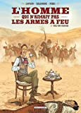 Homme qui n'aimait pas les armes  feu tome 1...
