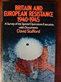 Britain and European resistance, 1940-1945: A survey of the Special Operations Executive, with documents (0802023614) by Stafford, David