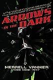 Arrows in the Dark