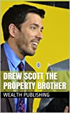img - for Drew Scott The Property Brother: Realtors, Agencies, Licenses, And Life As A Real Estate Agent book / textbook / text book