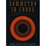 Symmetry in Chaos: A Search for Pattern in Mathematics, Art and Natureby Michael J. Field