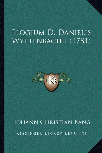 Elogium D. Danielis Wyttenbachii (1781)