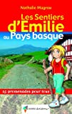echange, troc Nathalie Magrou - Les sentiers d'Emilie au Pays Basque : 25 promenades pour tous