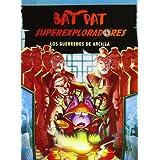 Bat Pat. Superexploradores 4. Los guerreros de arcilla (Exploradores Del Tiempo)