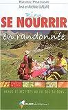echange, troc José Laplane, Michèle Laplane - Bien se nourrir en randonnée : Menus et recettes au fil des saisons