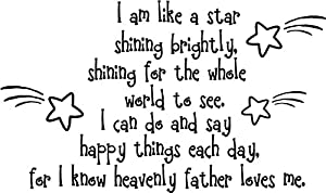 I am like a star shining brightly, shining for the whole world to see. I can do and say happy things each day, for I know heavenly father loves me. Wall art wall sayings