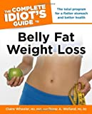 The Complete Idiot's Guide to Belly Fat Weight Loss (Complete Idiot's Guides (Lifestyle Paperback))