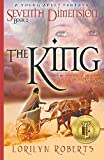 Book cover image for Seventh Dimension - The King: A Young Adult Fantasy