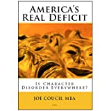 America's Real Deficit: Is Character Disorder Everywhere? ~ Joe Couch
