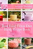 Raw Food Detox Diet Blank Recipe Book: Your Own Personalized Blank Recipe Cookbook To Maximize & Fast Track Your Raw Food Detox Diet Results -  Office ... & Supplies For Daily Success & Inspiration