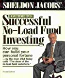 Sheldon Jacobs' Guide to Successful No-Load Fund Investing