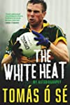 The White Heat - My Autobiography: Gr...