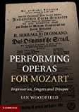 img - for Performing Operas for Mozart: Impresarios, Singers and Troupes book / textbook / text book