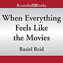 When Everything Feels Like the Movies (       UNABRIDGED) by Raziel Reid Narrated by Tom Picasso