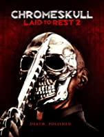 ChromeSkull: Laid to Rest 2 [HD]