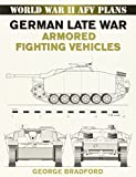 German Late War Armored Fighting Vehicles: World War II AFV Plans (World War II Afv Plans)