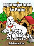 Doggie Woggie Doodle Has Puppies Book Two